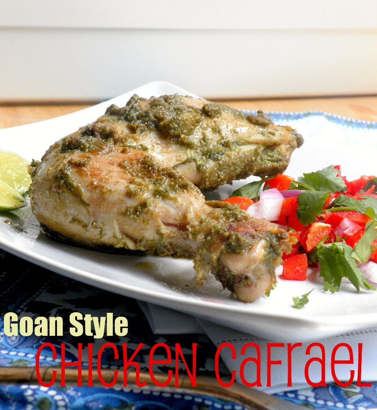 Goan style chicken cafrael a delicious herb chicken thats goas goan food to its very core is full of spicy fiery hot and tangy flavors forumfinder Image collections